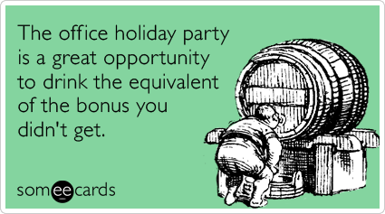 drinking-booze-office-holiday-party-bonus-christmas-season-ecards-someecards